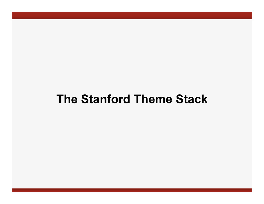 The Stanford Theme Stack