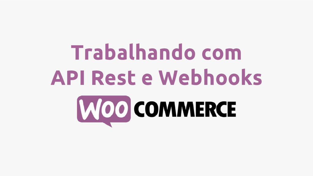 Trabalhando com API Rest e Webhooks