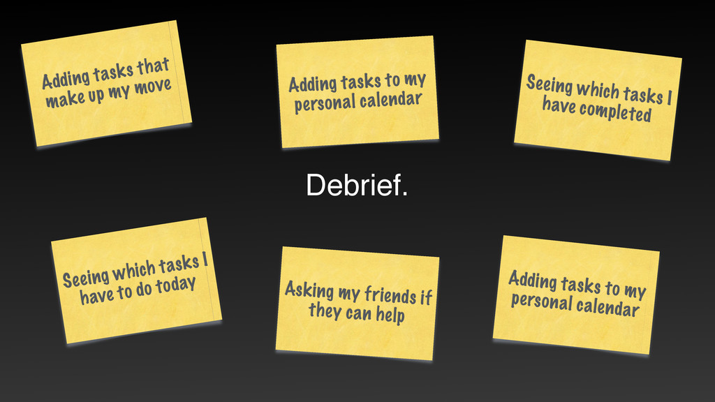 Debrief. Adding tasks that make up my move Seei...