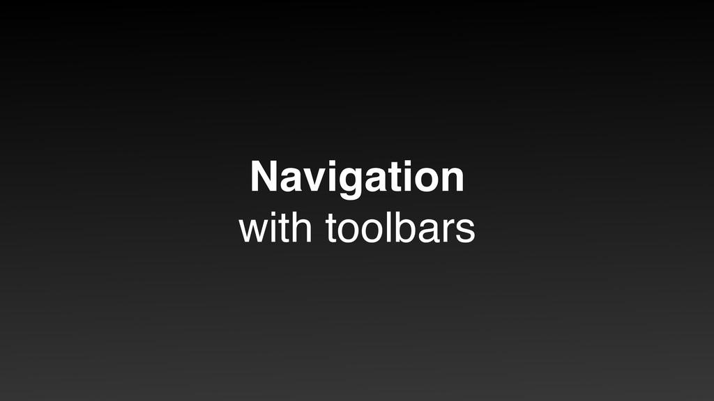 Navigation with toolbars
