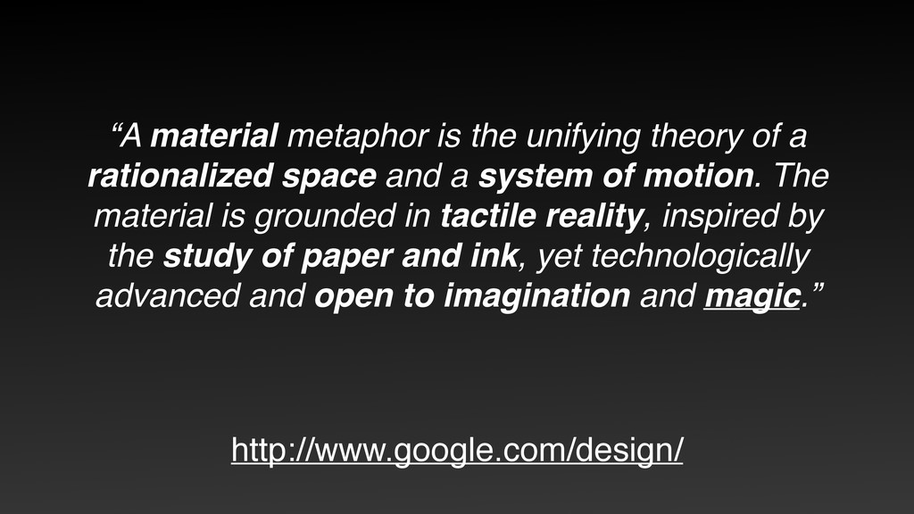 """""""A material metaphor is the unifying theory of ..."""