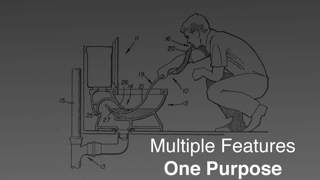Multiple Features One Purpose