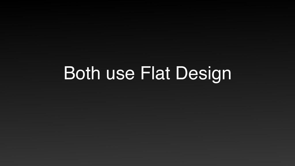 Both use Flat Design