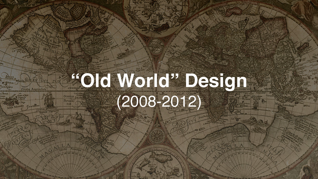 """Old World"" Design (2008-2012)"
