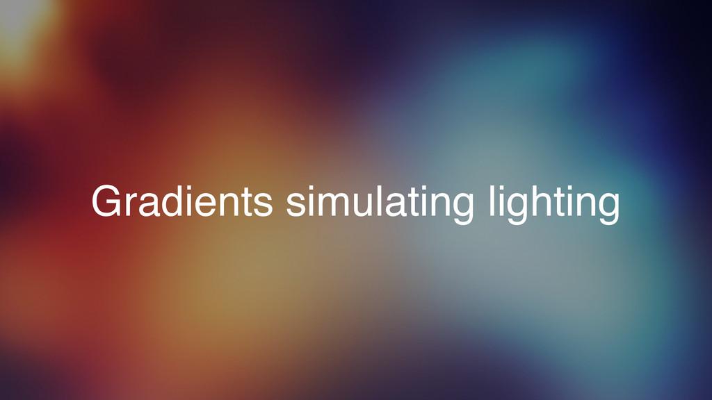 Gradients simulating lighting