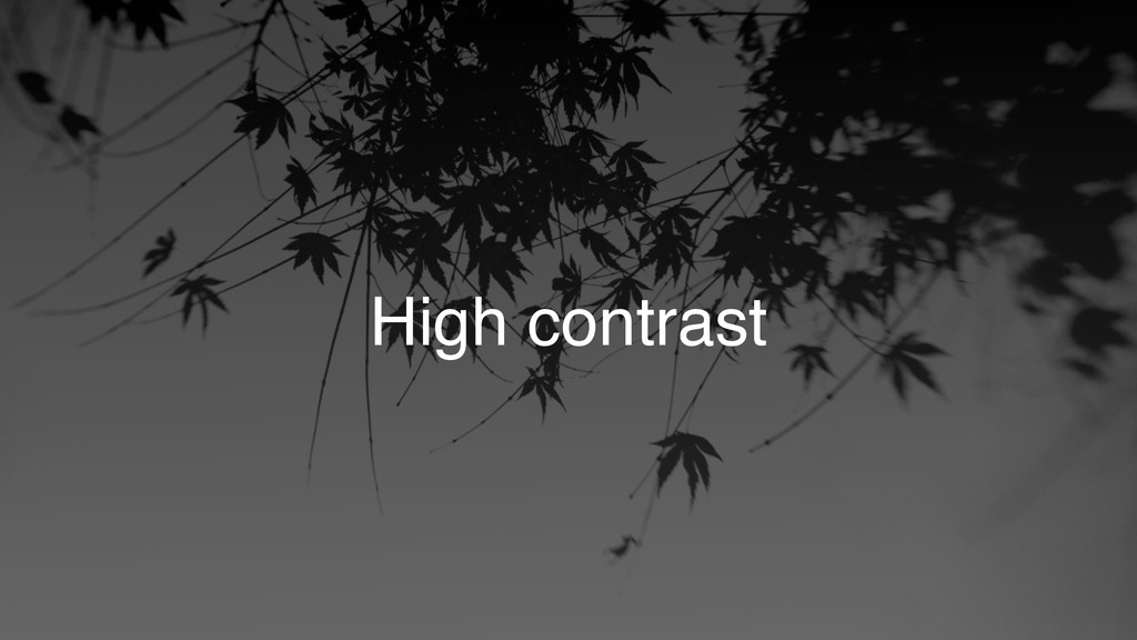 High contrast