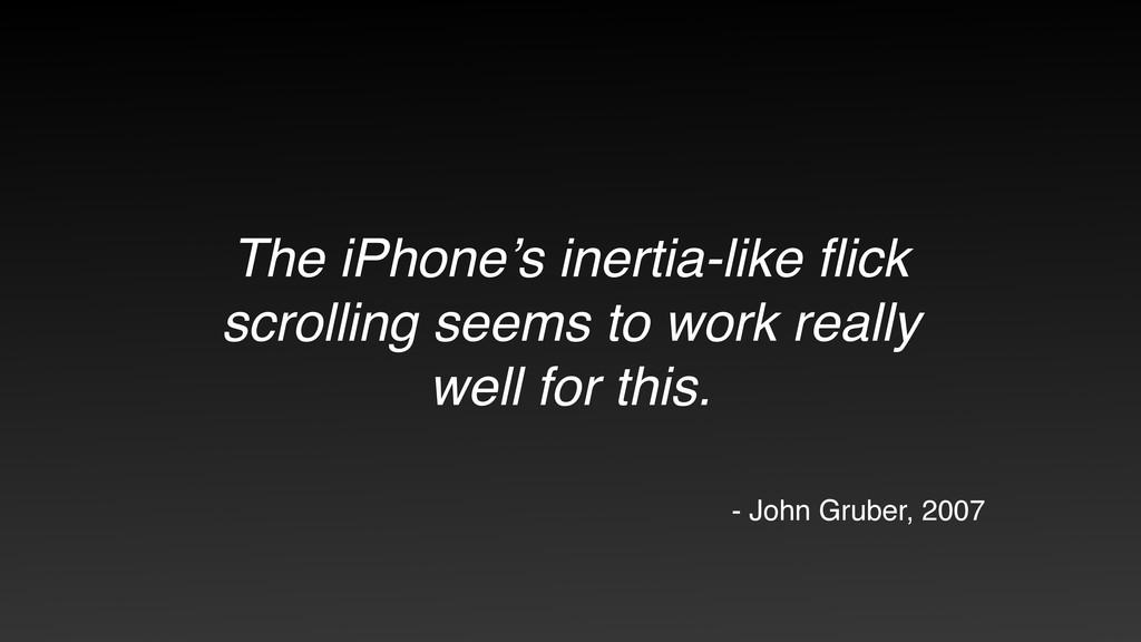 The iPhone's inertia-like flick scrolling seems ...