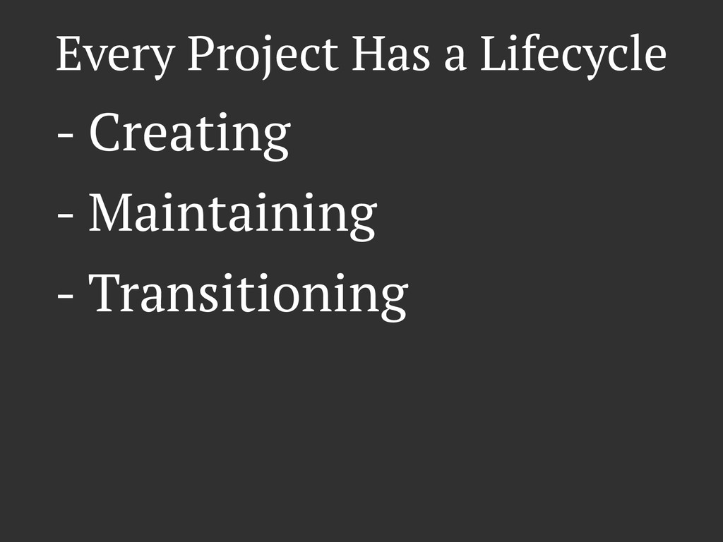 Every Project Has a Lifecycle - Creating - Main...