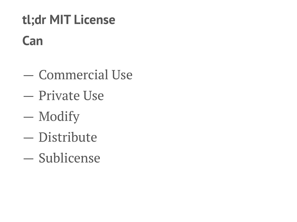 tl;dr MIT License Can — Commercial Use — Privat...
