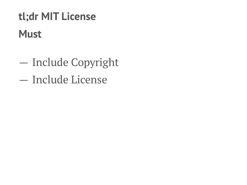 tl;dr MIT License Must — Include Copyright — In...
