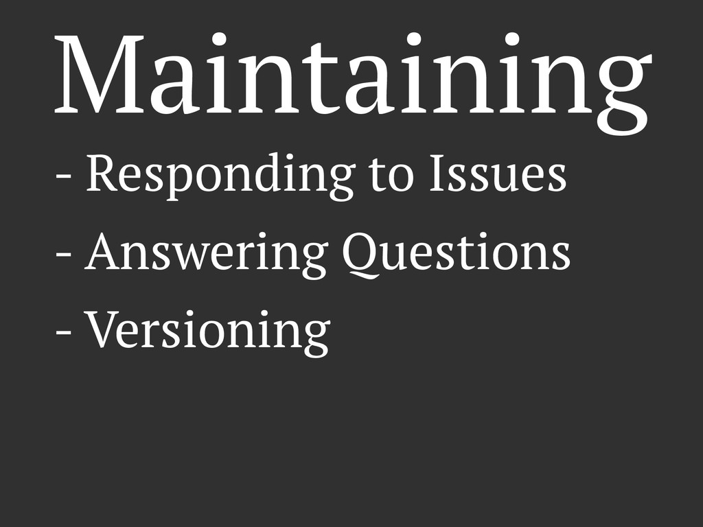 Maintaining - Responding to Issues - Answering ...