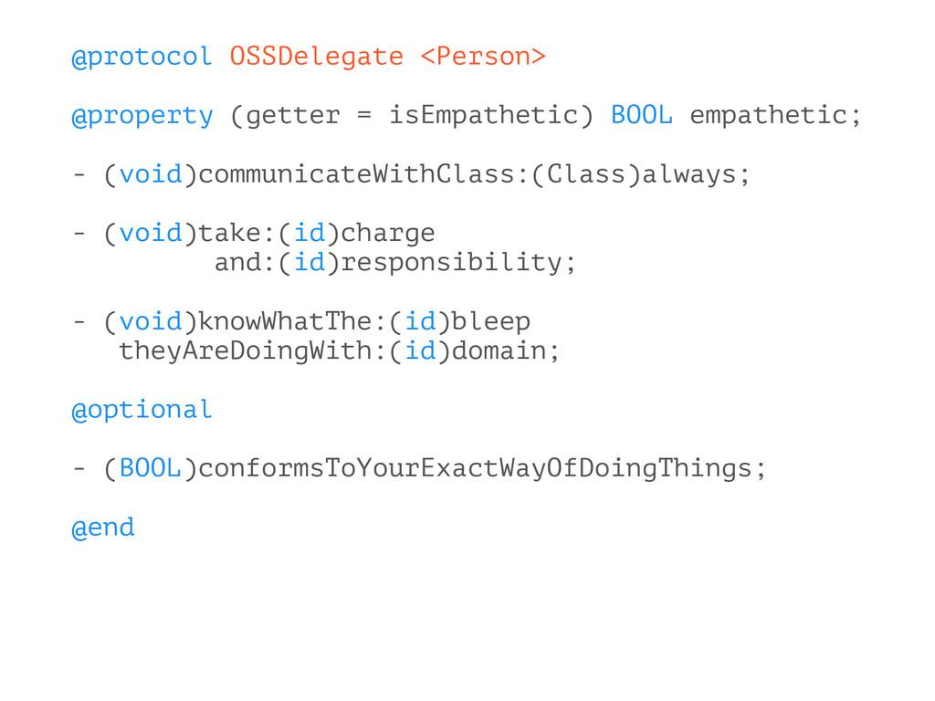 @protocol OSSDelegate <Person> @property (gette...