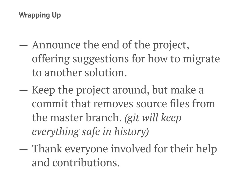 Wrapping Up — Announce the end of the project, ...