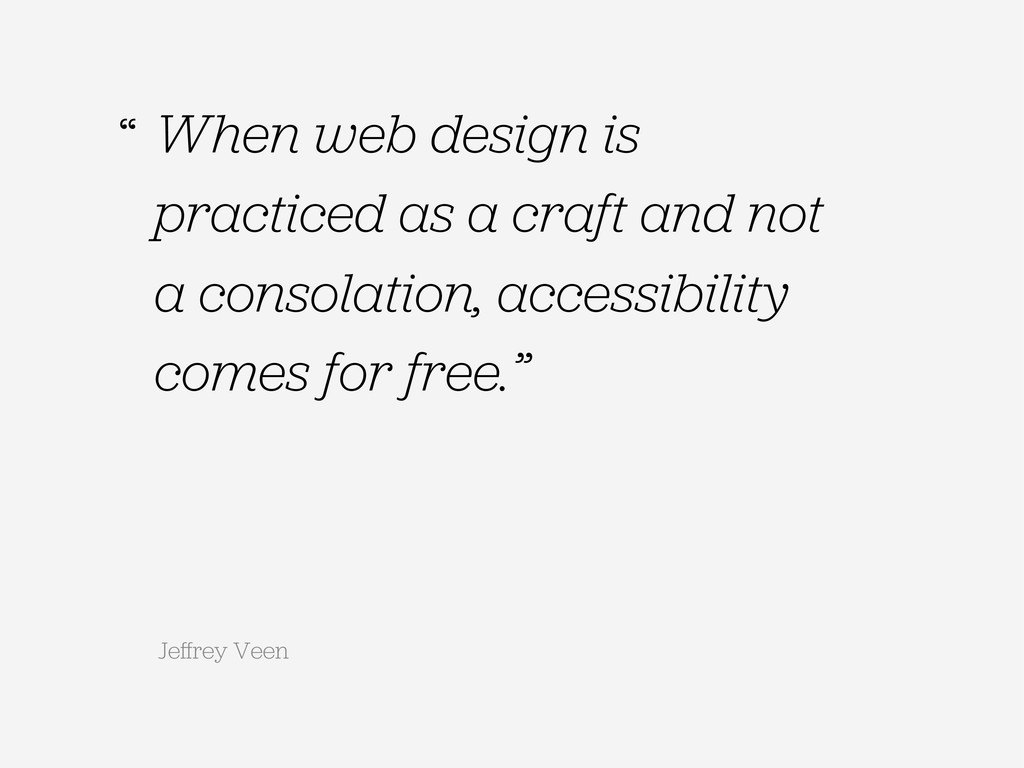When web design is practiced as a craft and not...