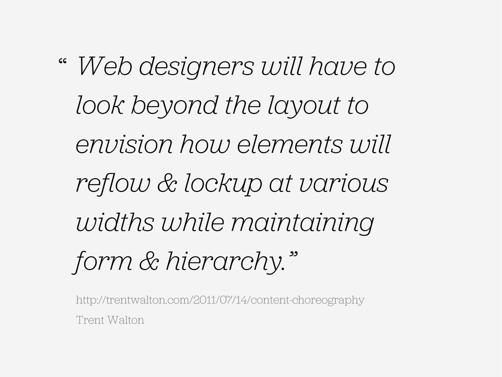 Web designers will have to look beyond the layo...
