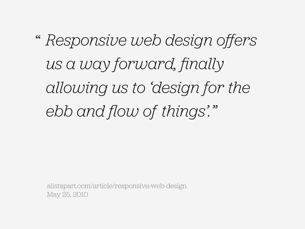 Responsive web design offers us a way forward, fi...