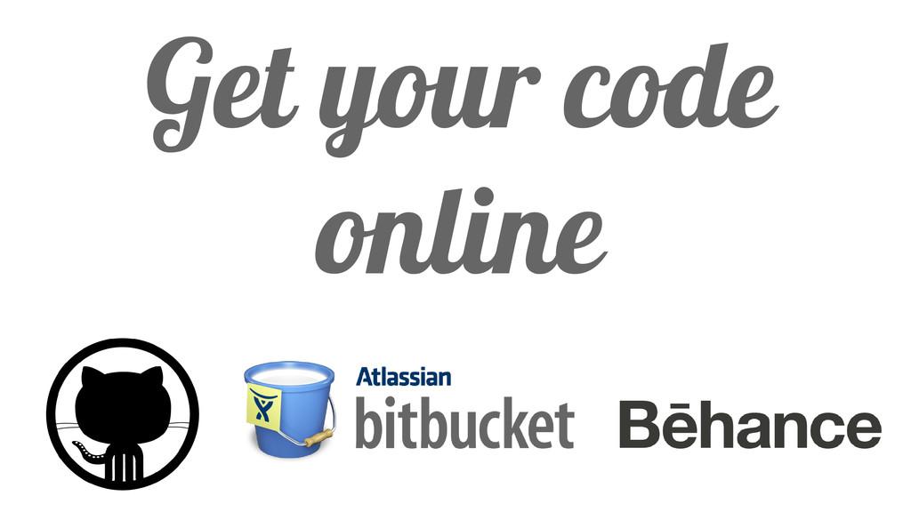 Get your code online