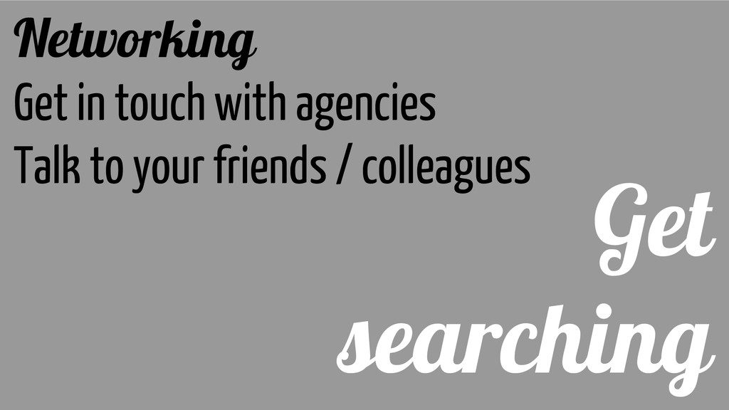 Get searching Networking Get in touch with agen...
