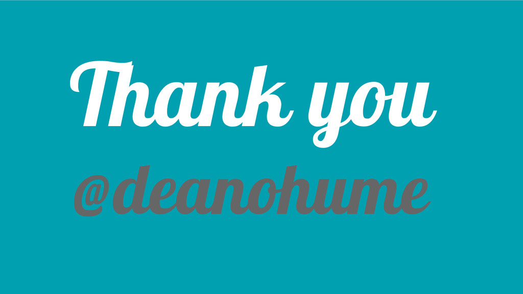 Thank you @deanohume