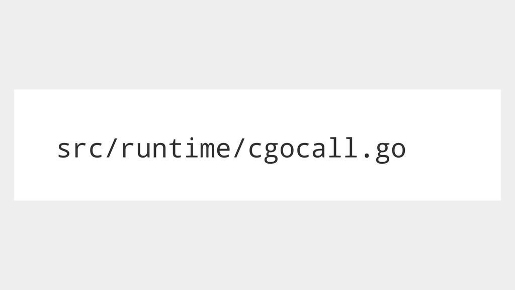 src/runtime/cgocall.go