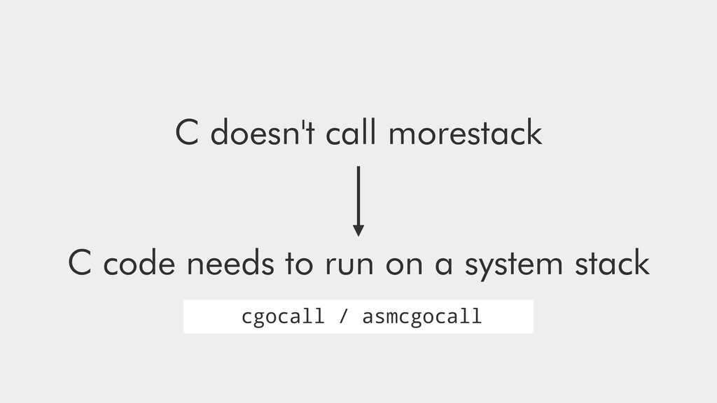 C doesn't call morestack C code needs to run on...
