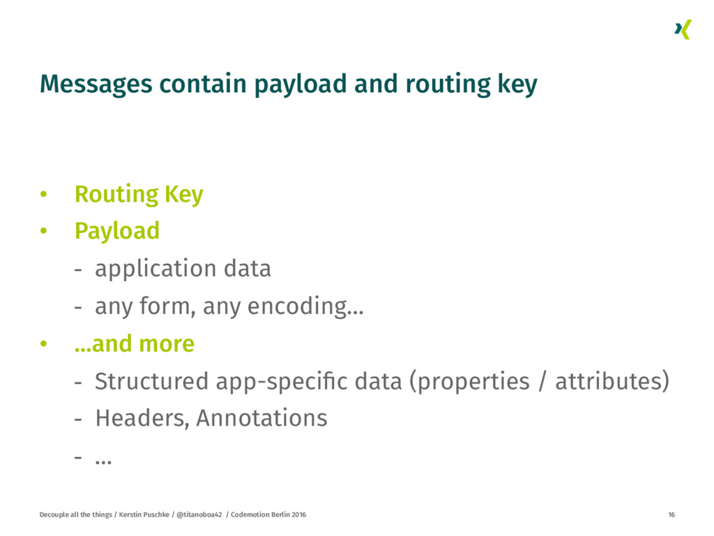 Messages contain payload and routing key