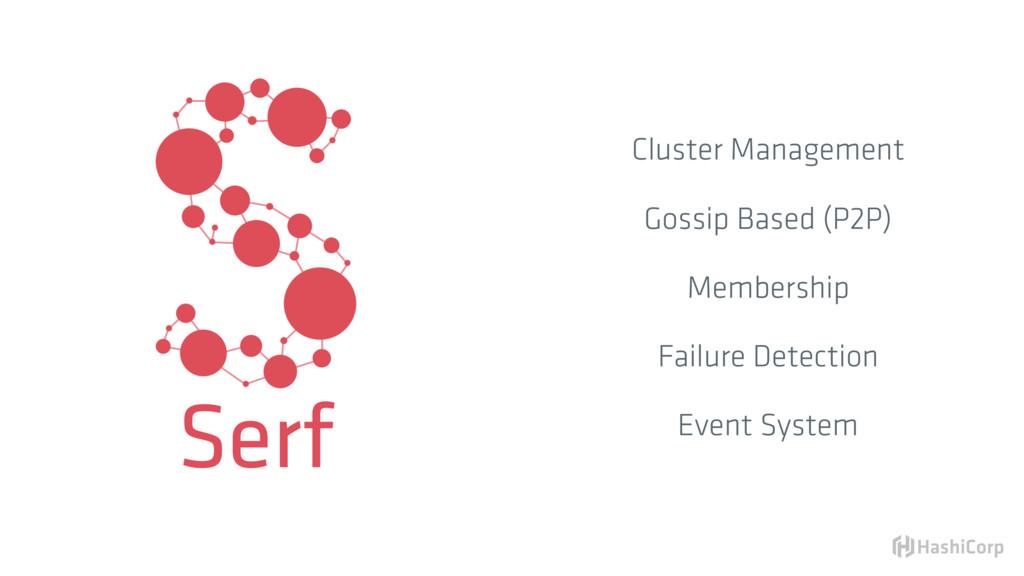 Serf Cluster Management Gossip Based (P2P) Memb...
