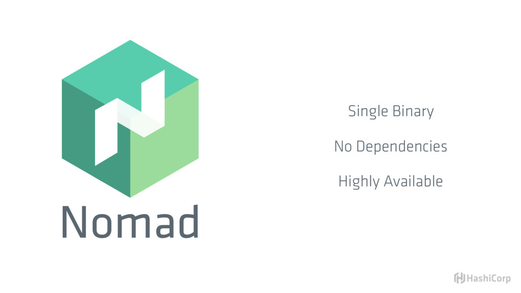 Nomad Single Binary No Dependencies Highly Avai...
