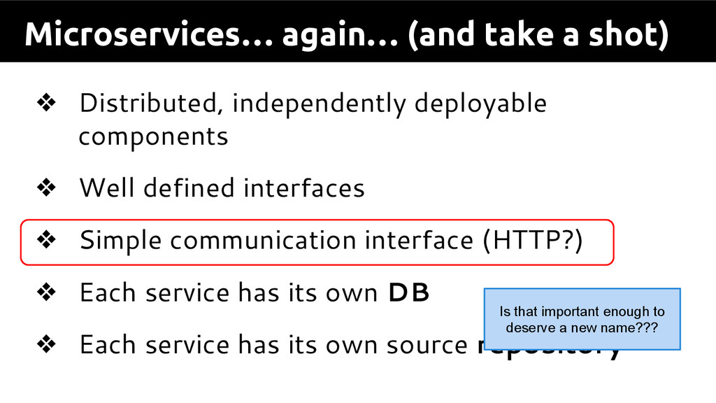 Microservices… again… (and take a shot) ❖ Distr...