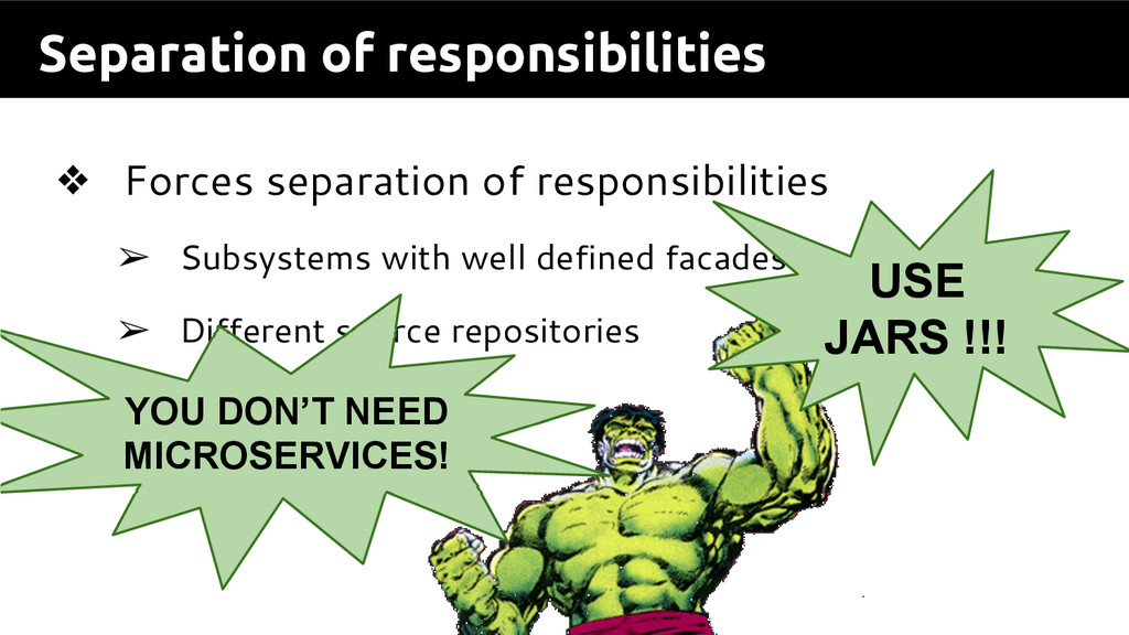 Separation of responsibilities ❖ Forces separat...