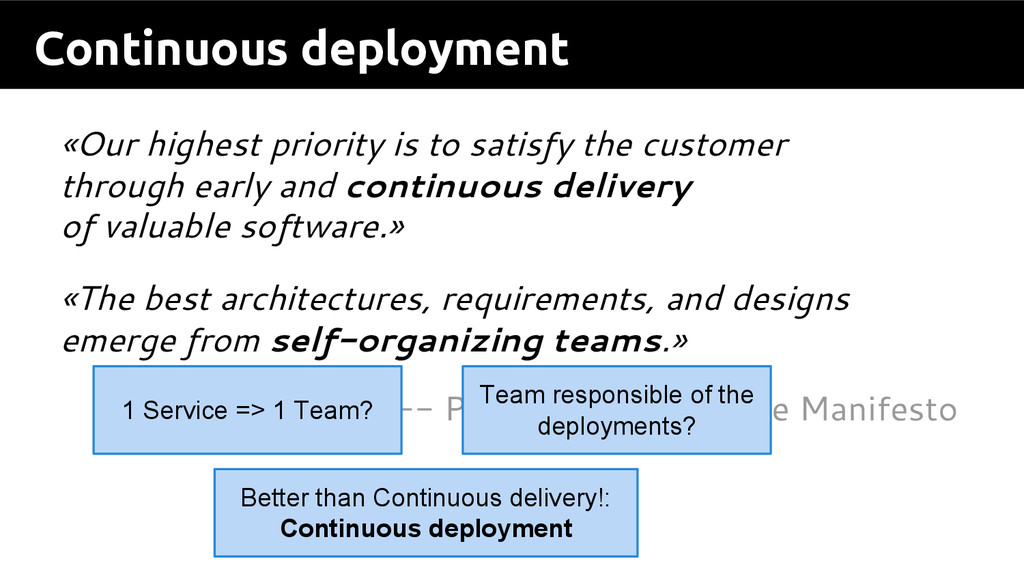 Continuous deployment «Our highest priority is ...