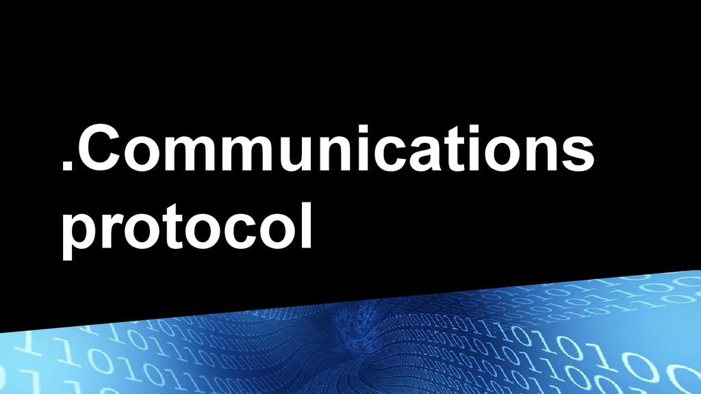 .Communications protocol
