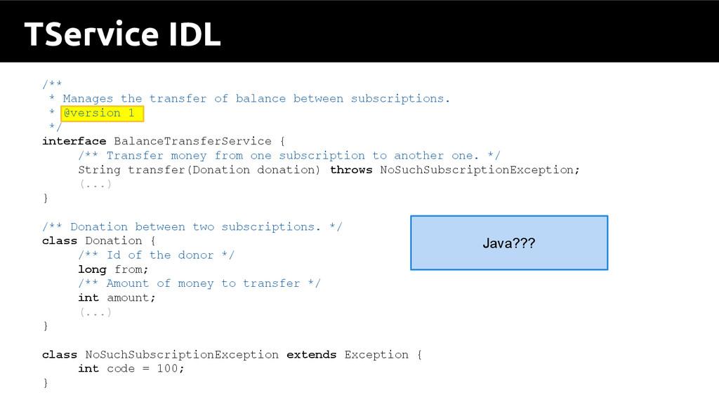 TService IDL /** * Manages the transfer of bala...