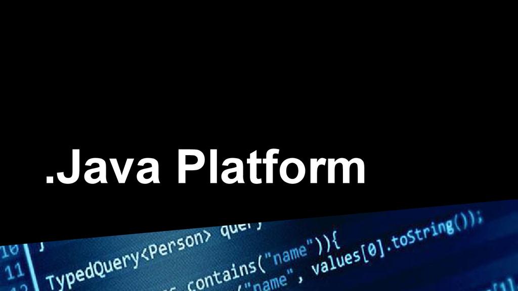 .Java Platform