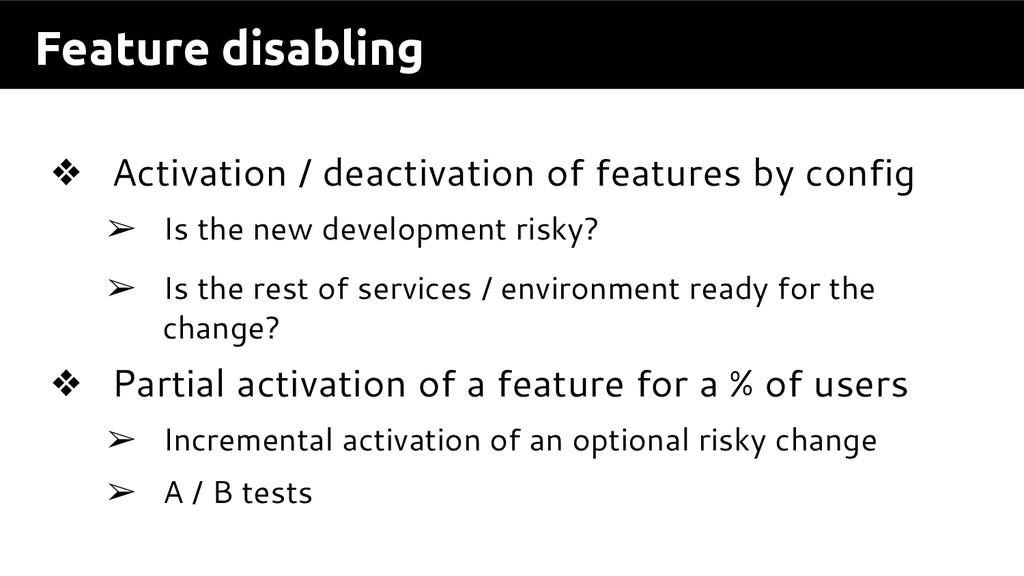 Feature disabling ❖ Activation / deactivation o...