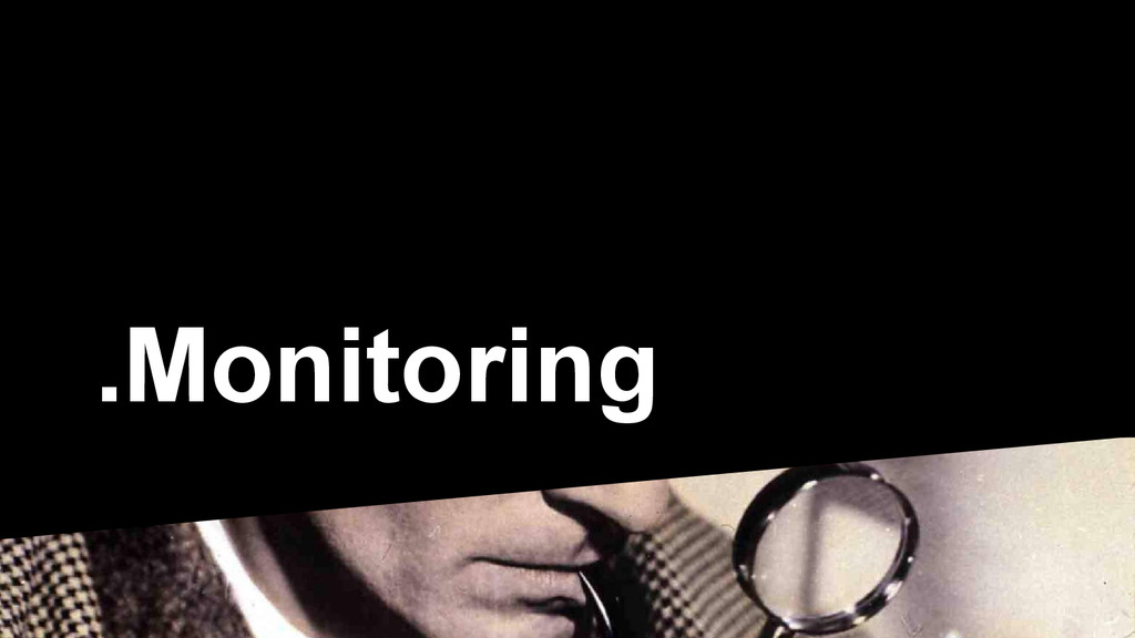 .Monitoring