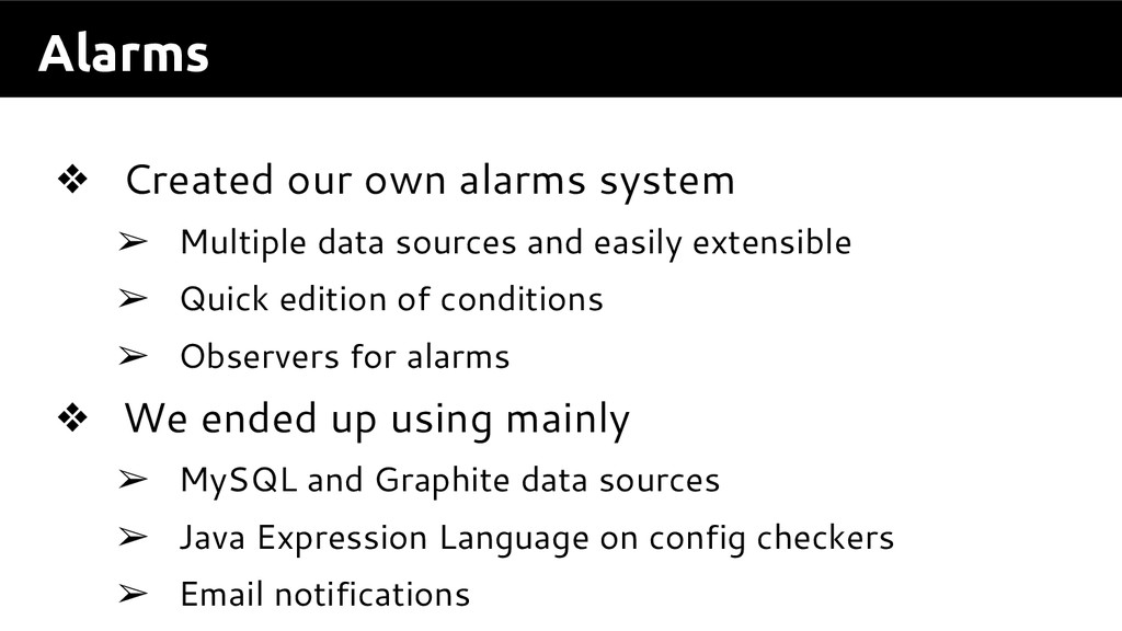 Alarms ❖ Created our own alarms system ➢ Multip...