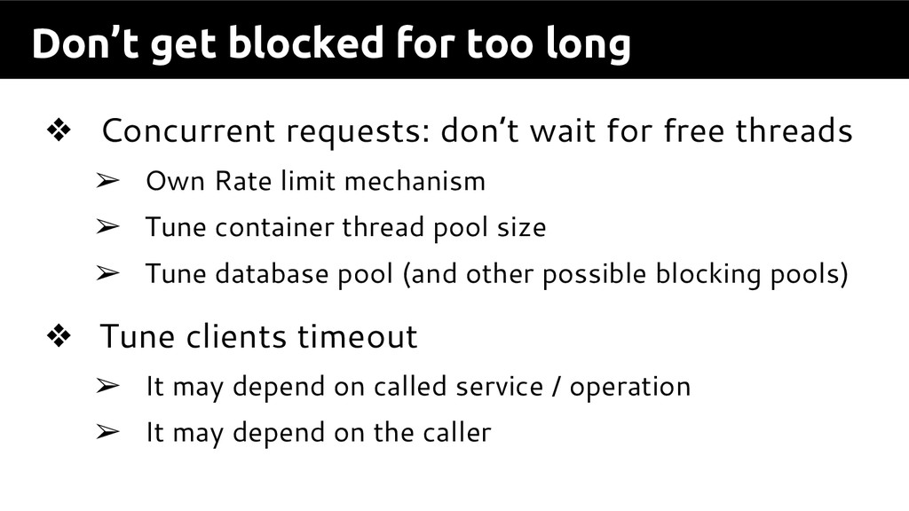 Don't get blocked for too long ❖ Concurrent req...