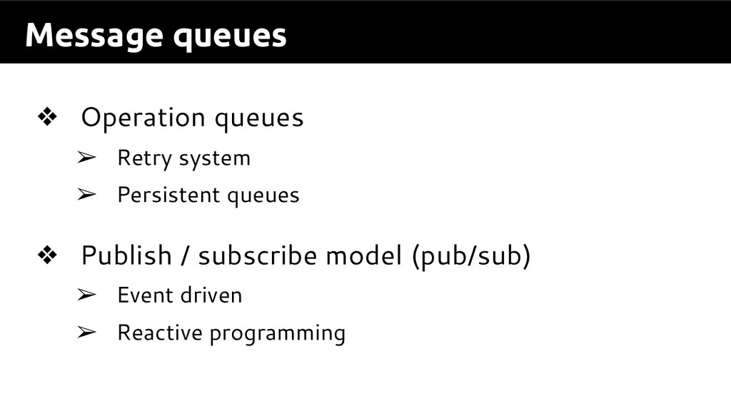 Message queues ❖ Operation queues ➢ Retry syste...