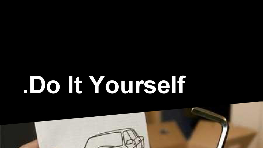 .Do It Yourself