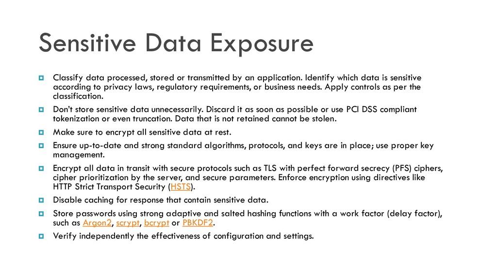 Sensitive Data Exposure  Classify data process...
