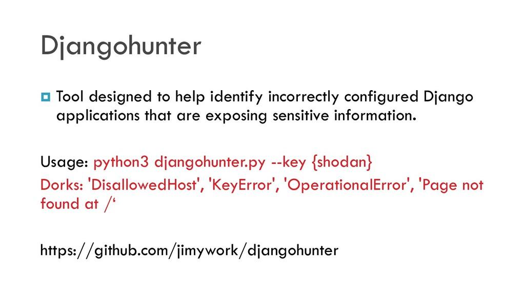 Djangohunter  Tool designed to help identify i...