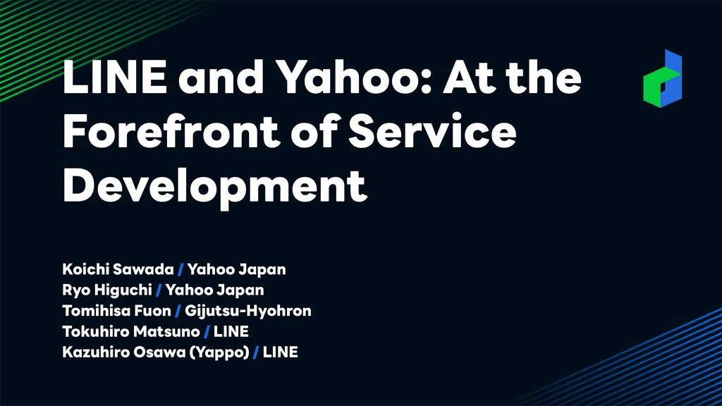 LINE and Yahoo: At the Forefront of Service Dev...
