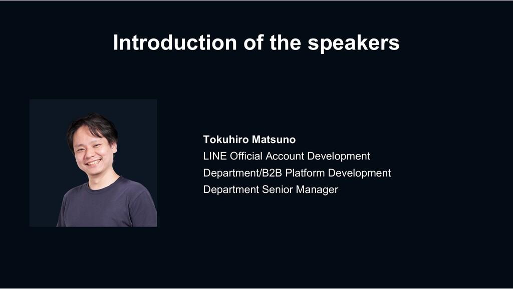 Introduction of the speakers Tokuhiro Matsuno L...