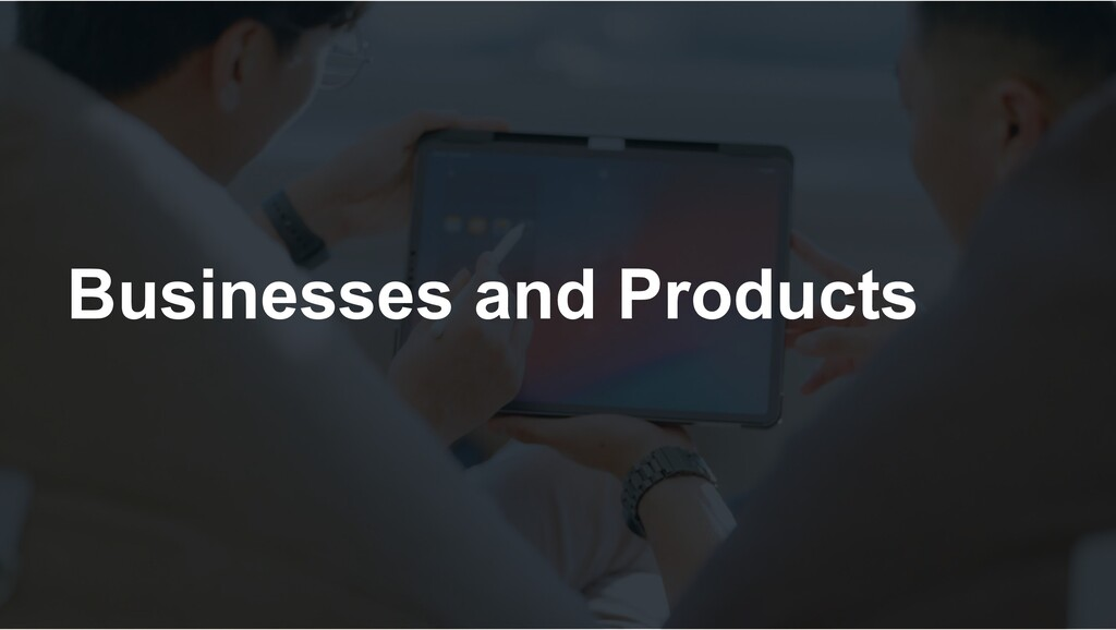 Businesses and Products