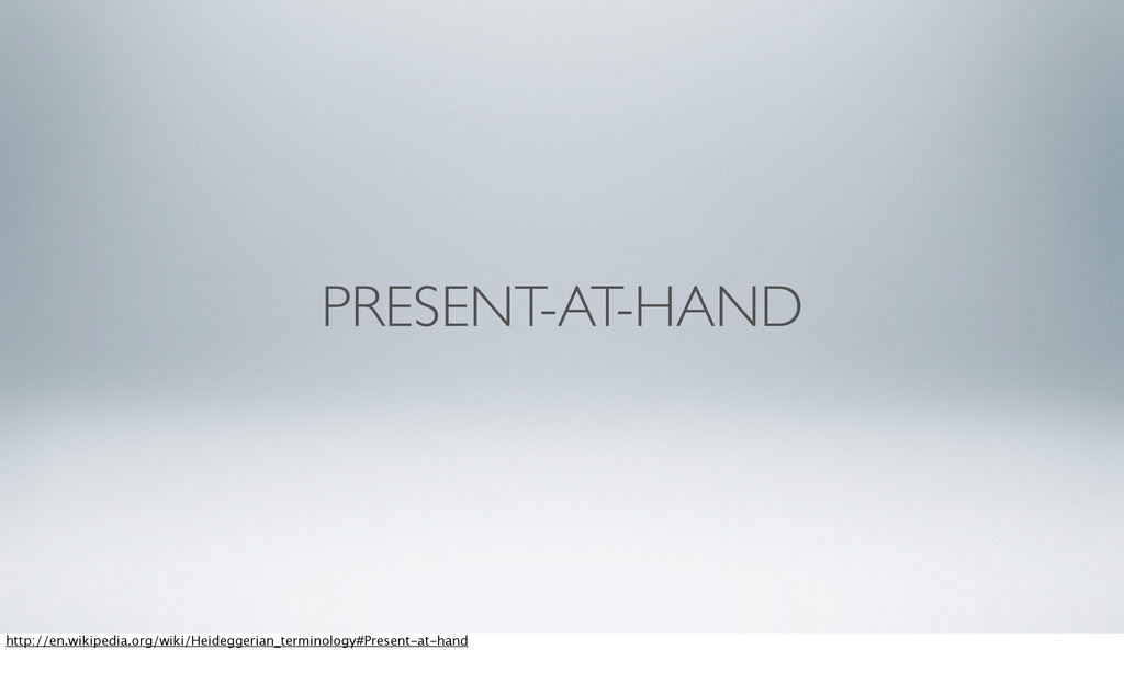 PRESENT-AT-HAND http://en.wikipedia.org/wiki/He...