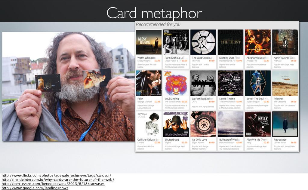 Card metaphor http://www.flickr.com/photos/adewa...