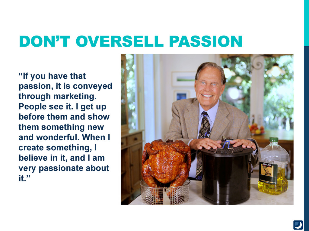 """""""If you have that passion, it is conveyed throu..."""