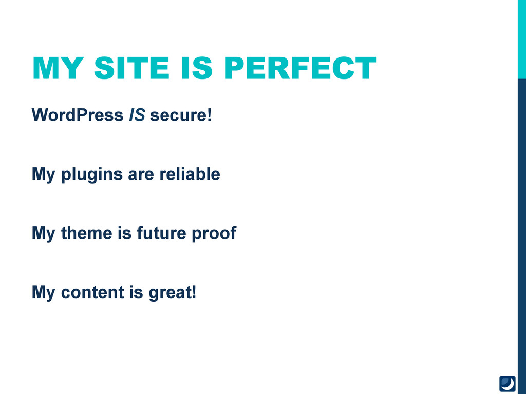 MY SITE IS PERFECT WordPress IS secure! My plug...