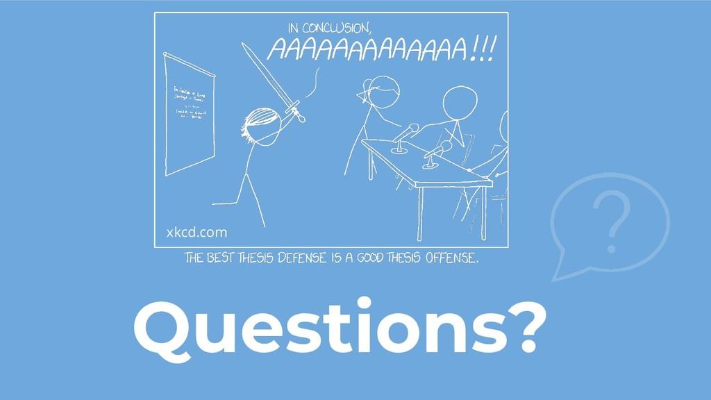 Questions? xkcd.com